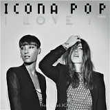 I Love It Lyrics Icona Pop