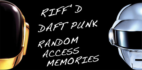 RIFF'd: Daft Punk's 'Random Access Memories'